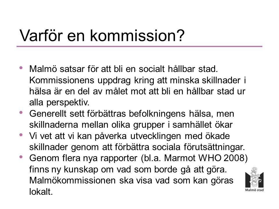 Varför en kommission. • Malmö satsar för att bli en socialt hållbar stad.