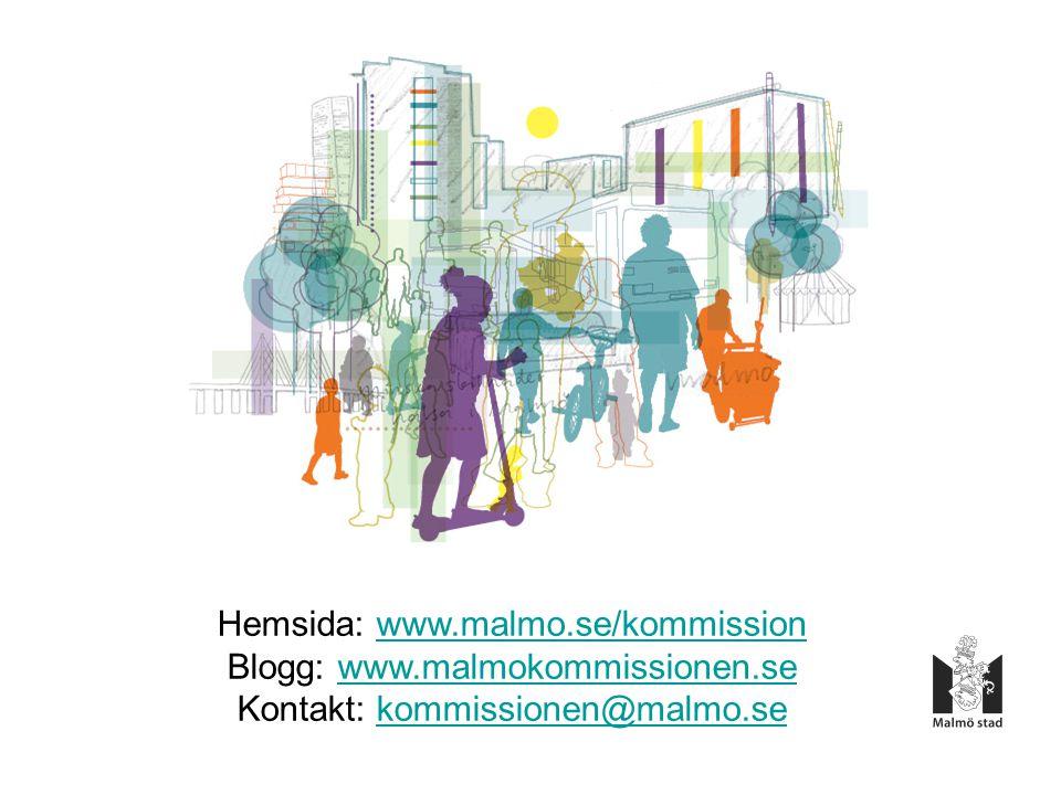 Hemsida: www.malmo.se/kommissionwww.malmo.se/kommission Blogg: www.malmokommissionen.sewww.malmokommissionen.se Kontakt: kommissionen@malmo.sekommissionen@malmo.se