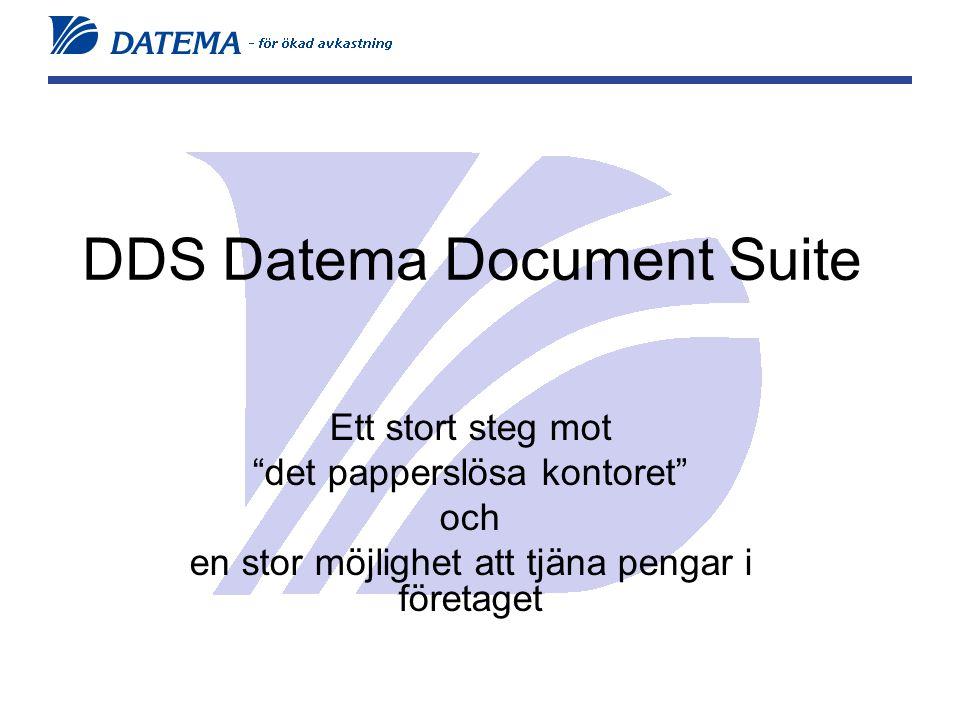 DDS Datema Document Suite Ett stort steg mot det papperslösa kontoret och en stor möjlighet att tjäna pengar i företaget