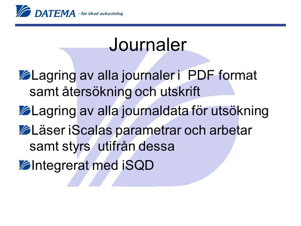 Journaler Lagring av alla journaler i PDF format samt återsökning och utskrift Lagring av alla journaldata för utsökning Läser iScalas parametrar och arbetar samt styrs utifrån dessa Integrerat med iSQD