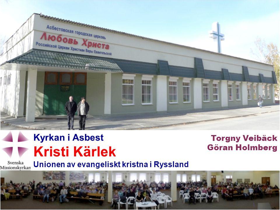1 Kyrkan i Asbest Kristi Kärlek Unionen av evangeliskt kristna i Ryssland Torgny Veibäck Göran Holmberg