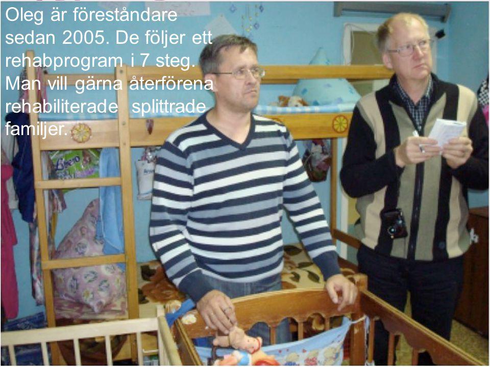 Oleg är föreståndare sedan 2005. De följer ett rehabprogram i 7 steg. Man vill gärna återförena rehabiliterade splittrade familjer.