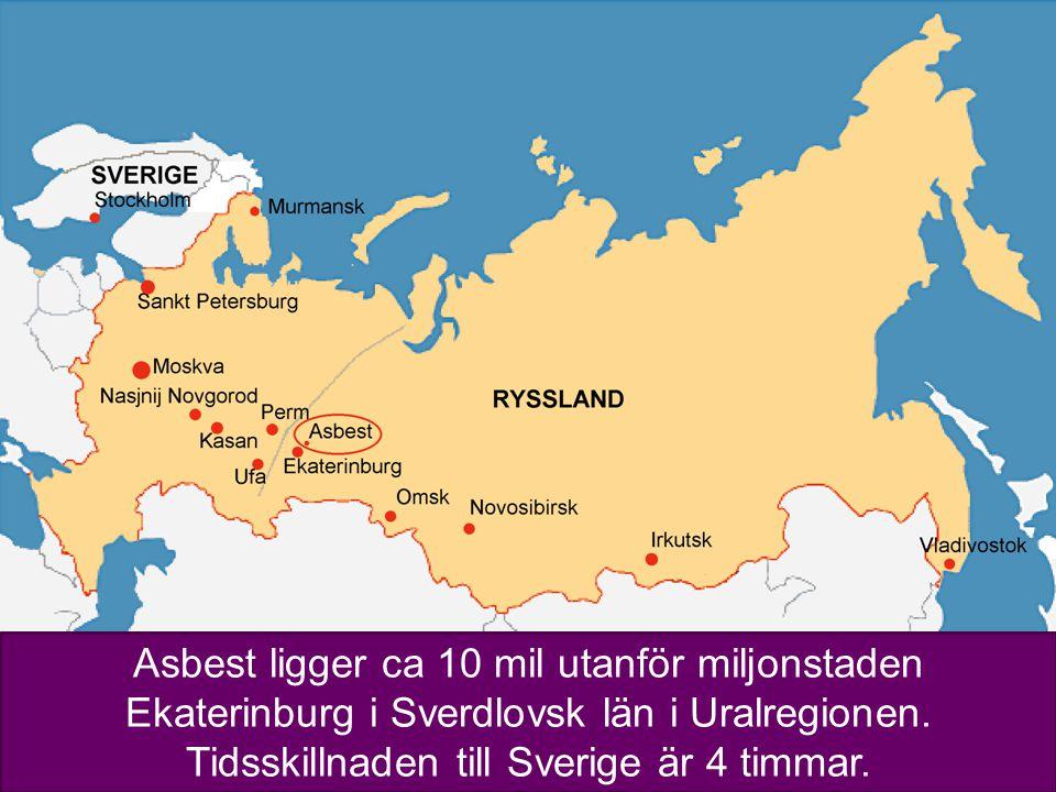 2 Asbest ligger ca 10 mil utanför miljonstaden Ekaterinburg i Sverdlovsk län i Uralregionen. Tidsskillnaden till Sverige är 4 timmar.