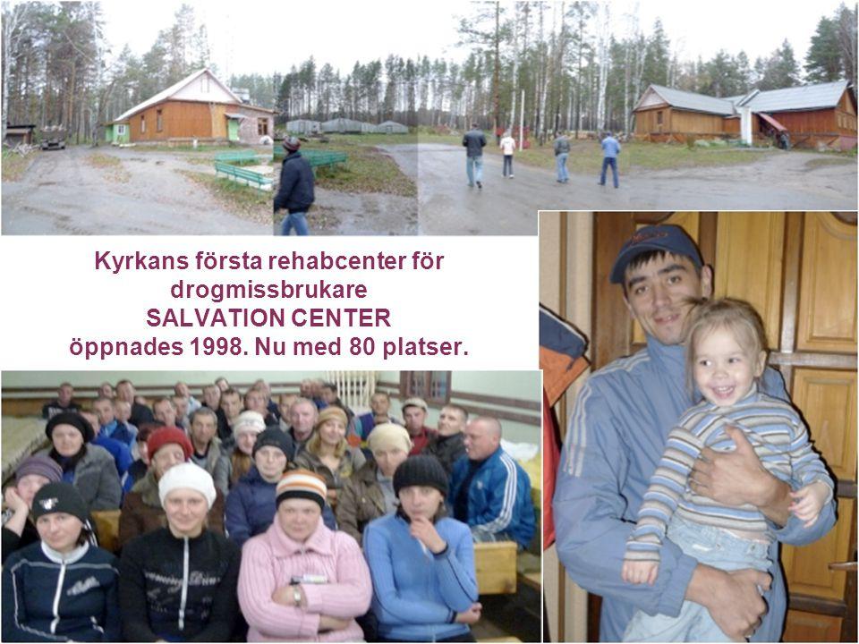 5 Kyrkans första rehabcenter för drogmissbrukare SALVATION CENTER öppnades 1998. Nu med 80 platser.
