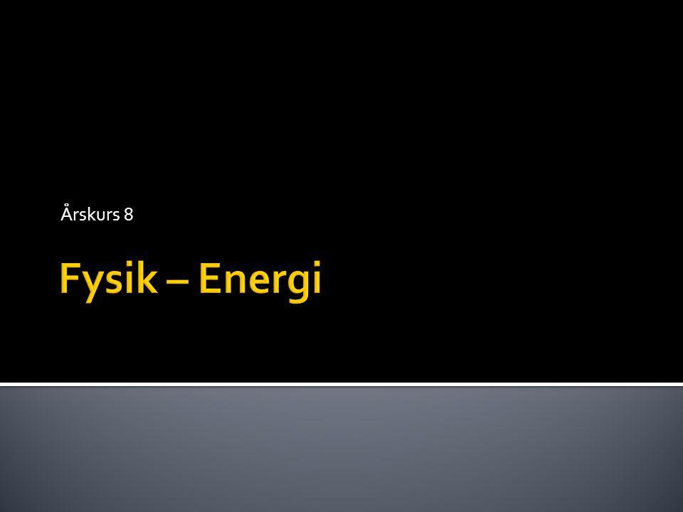 • Det finns ingen lätt beskrivning vad energi är.