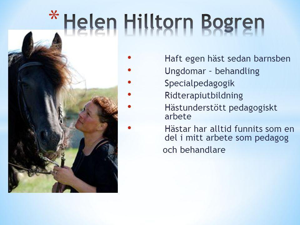 • Haft egen häst sedan barnsben • Ungdomar – behandling • Specialpedagogik • Ridterapiutbildning • Hästunderstött pedagogiskt arbete • Hästar har allt