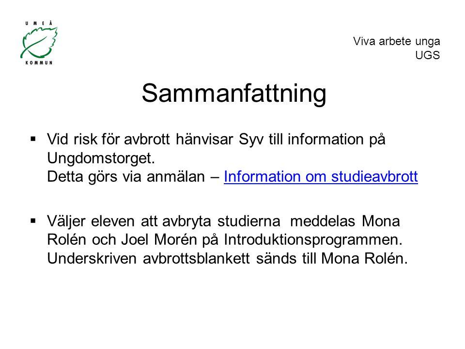 Viva arbete unga UGS Sammanfattning  Vid risk för avbrott hänvisar Syv till information på Ungdomstorget.