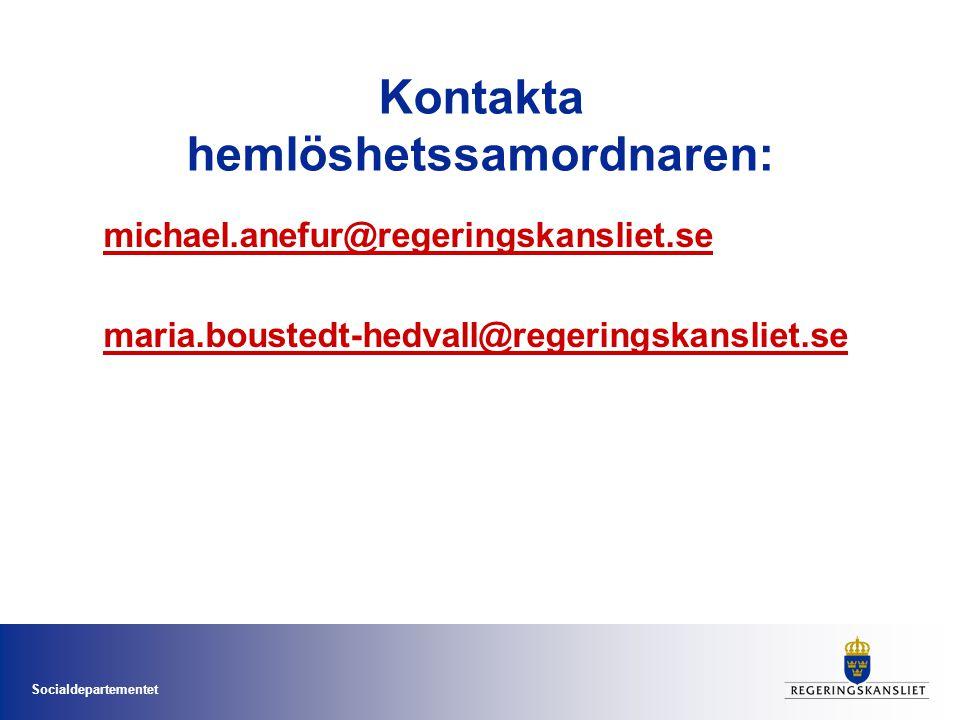 Socialdepartementet Kontakta hemlöshetssamordnaren: michael.anefur@regeringskansliet.se maria.boustedt-hedvall@regeringskansliet.se