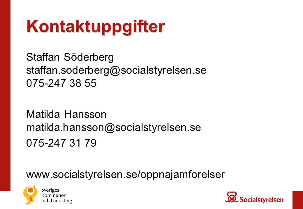 Kontaktuppgifter Staffan Söderberg staffan.soderberg@socialstyrelsen.se 075-247 38 55 Matilda Hansson matilda.hansson@socialstyrelsen.se 075-247 31 79 www.socialstyrelsen.se/oppnajamforelser
