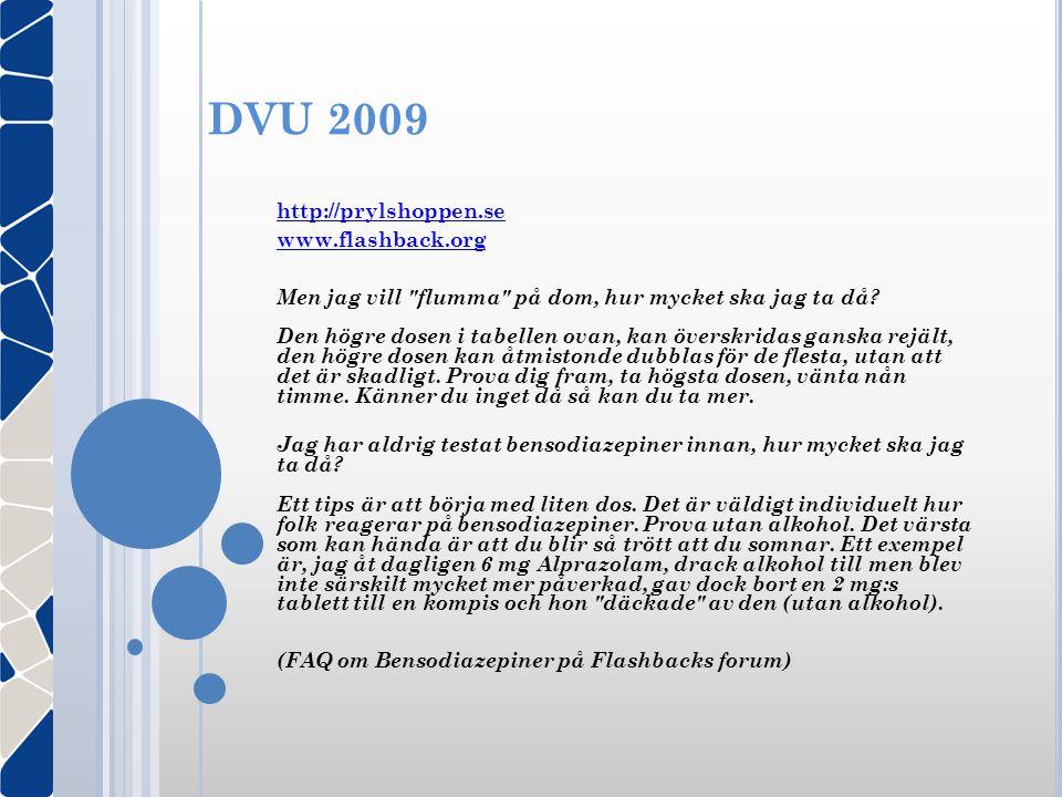 DVU 2009 http://prylshoppen.se www.flashback.org Men jag vill