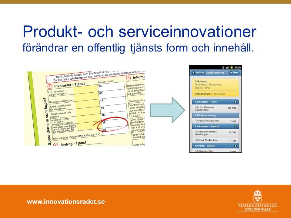 Produkt- och serviceinnovationer förändrar en offentlig tjänsts form och innehåll.