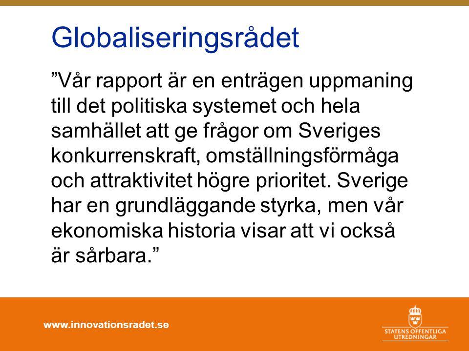 www.innovationsradet.se Vår rapport är en enträgen uppmaning till det politiska systemet och hela samhället att ge frågor om Sveriges konkurrenskraft, omställningsförmåga och attraktivitet högre prioritet.
