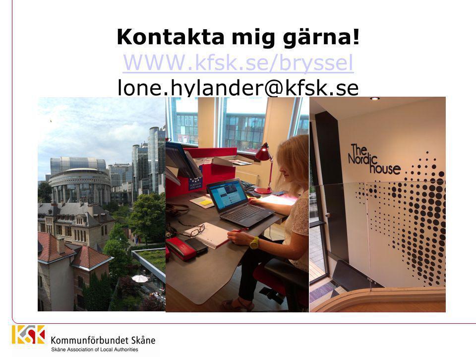 Kontakta mig gärna! WWW.kfsk.se/bryssel lone.hylander@kfsk.se WWW.kfsk.se/bryssel
