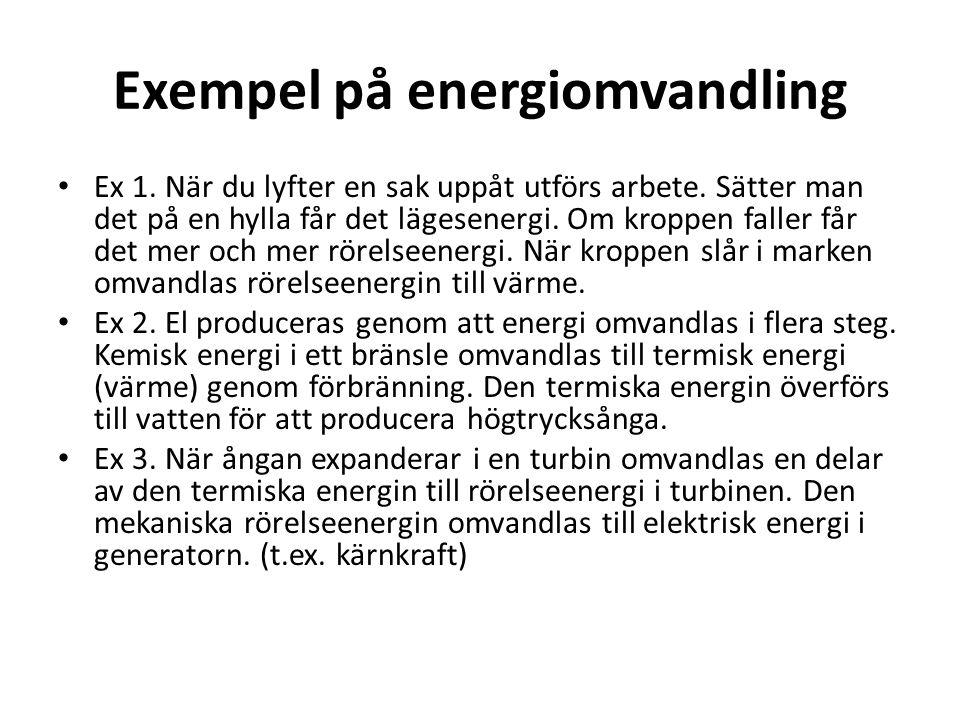 Exempel på energiomvandling • Ex 1. När du lyfter en sak uppåt utförs arbete. Sätter man det på en hylla får det lägesenergi. Om kroppen faller får de