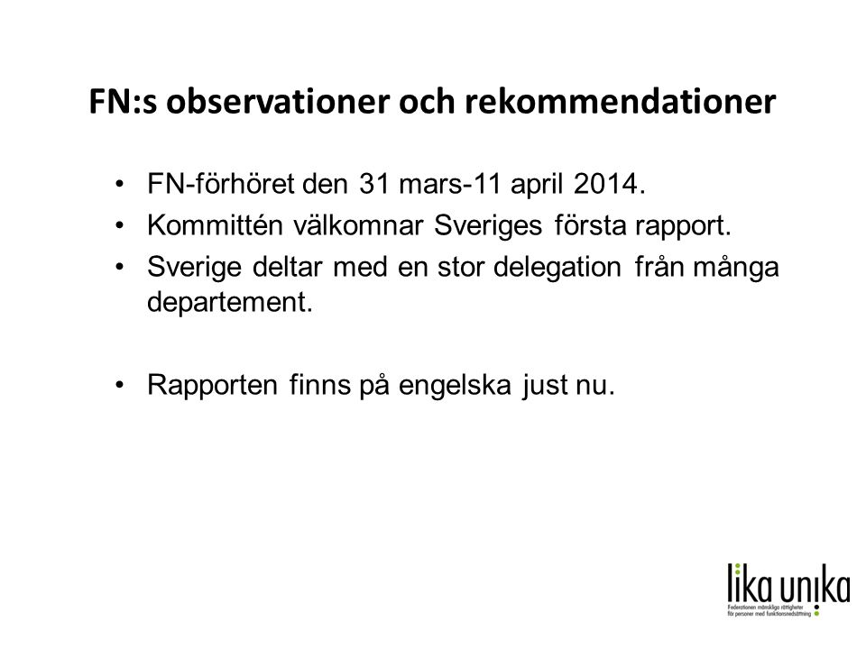 FN:s observationer och rekommendationer •FN-förhöret den 31 mars-11 april 2014.