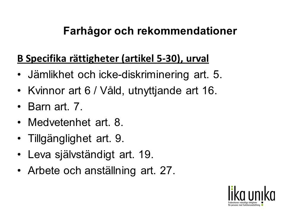 Farhågor och rekommendationer B Specifika rättigheter (artikel 5-30), urval •Jämlikhet och icke-diskriminering art.