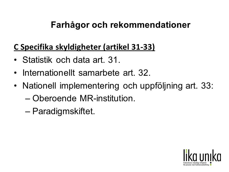 Farhågor och rekommendationer C Specifika skyldigheter (artikel 31-33) •Statistik och data art.