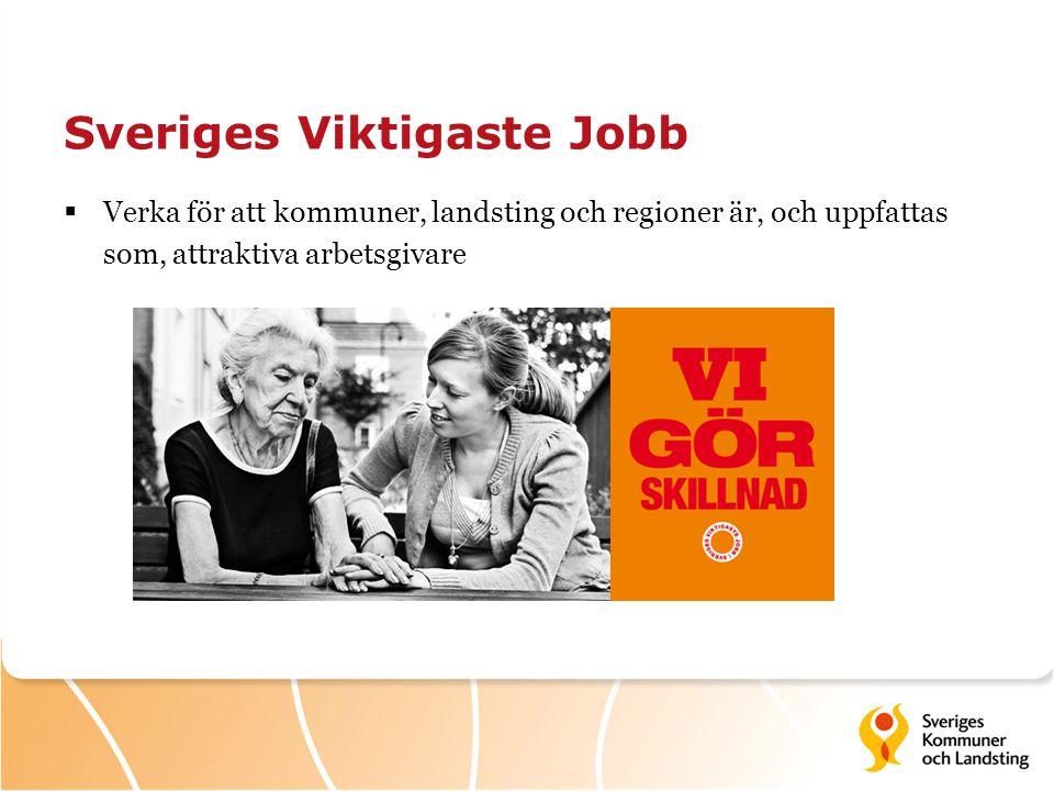 Sveriges Viktigaste Jobb  Verka för att kommuner, landsting och regioner är, och uppfattas som, attraktiva arbetsgivare