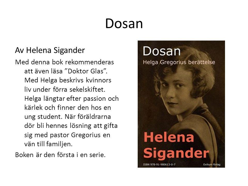 """Dosan Av Helena Sigander Med denna bok rekommenderas att även läsa """"Doktor Glas"""". Med Helga beskrivs kvinnors liv under förra sekelskiftet. Helga läng"""
