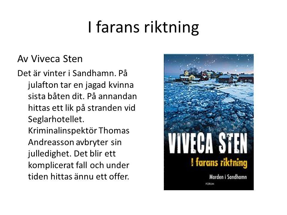 I farans riktning Av Viveca Sten Det är vinter i Sandhamn. På julafton tar en jagad kvinna sista båten dit. På annandan hittas ett lik på stranden vid