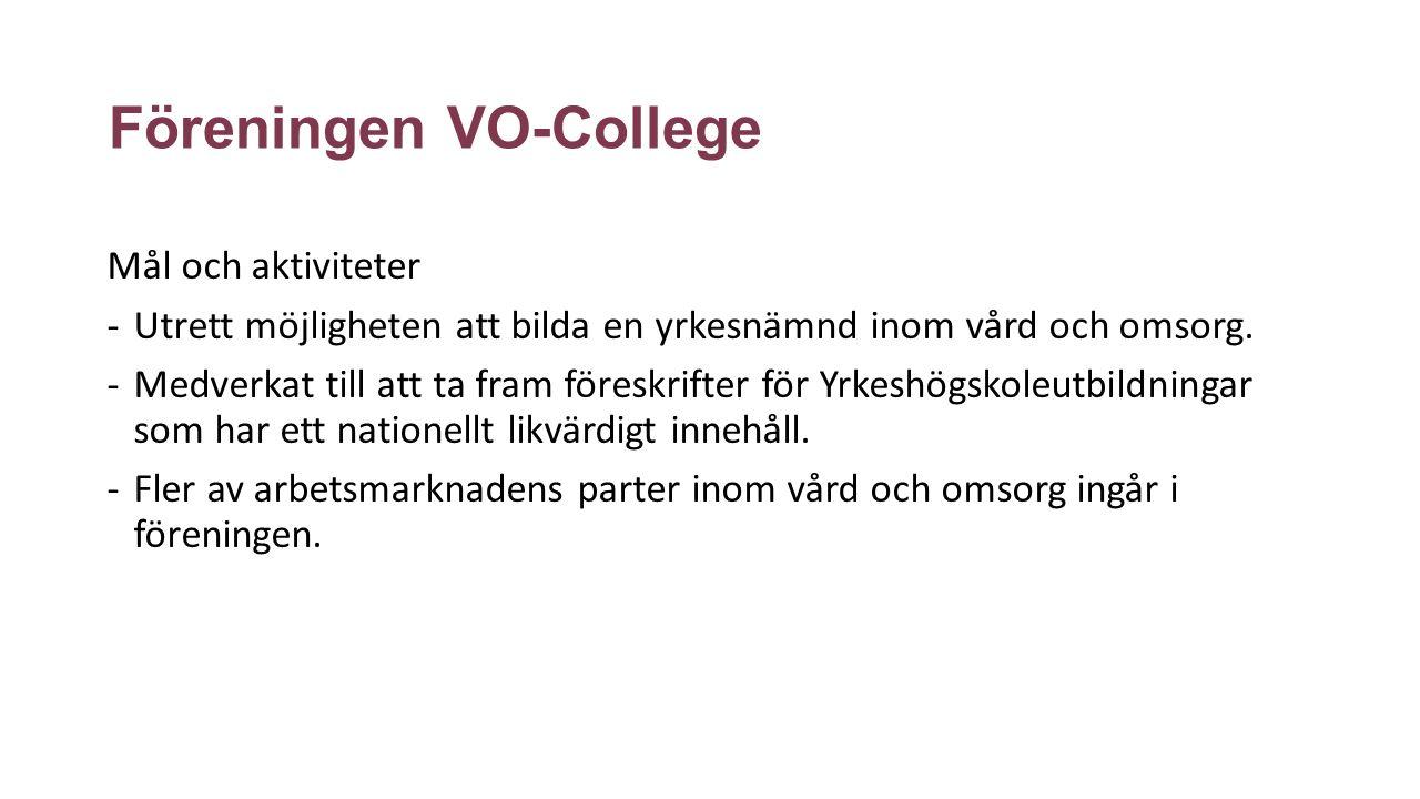 Föreningen VO-College Mål och aktiviteter -Utrett möjligheten att bilda en yrkesnämnd inom vård och omsorg.