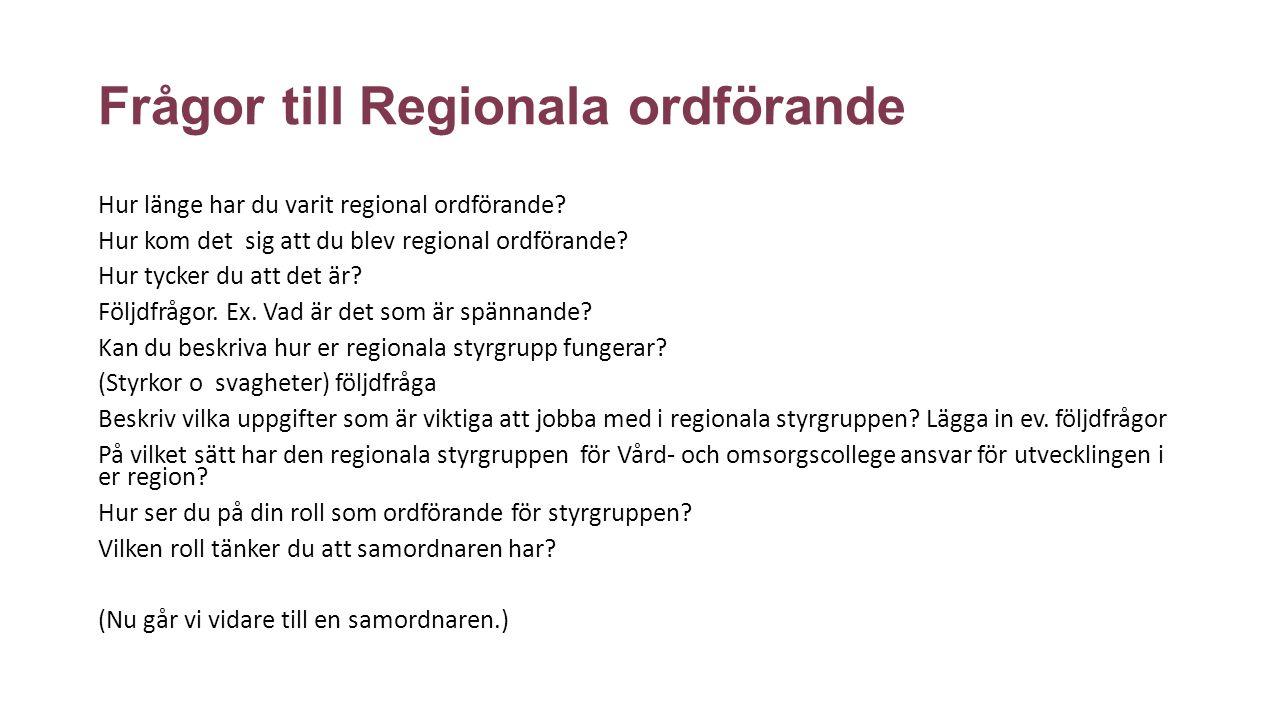 Frågor till Regionala ordförande Hur länge har du varit regional ordförande.