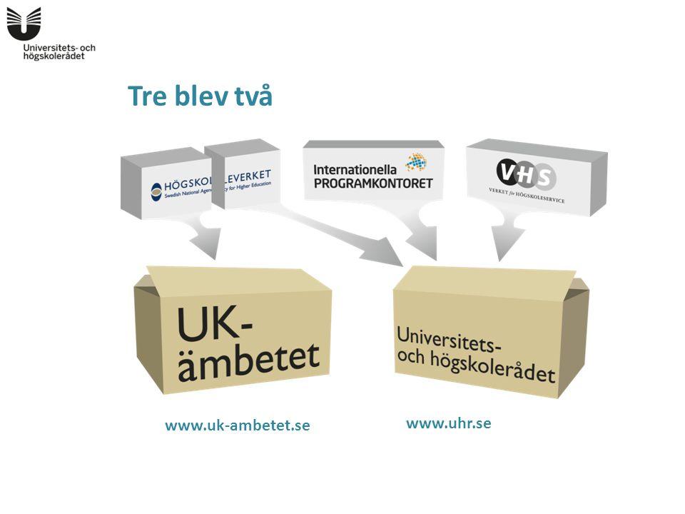 Tre blev två www.uk-ambetet.se www.uhr.se
