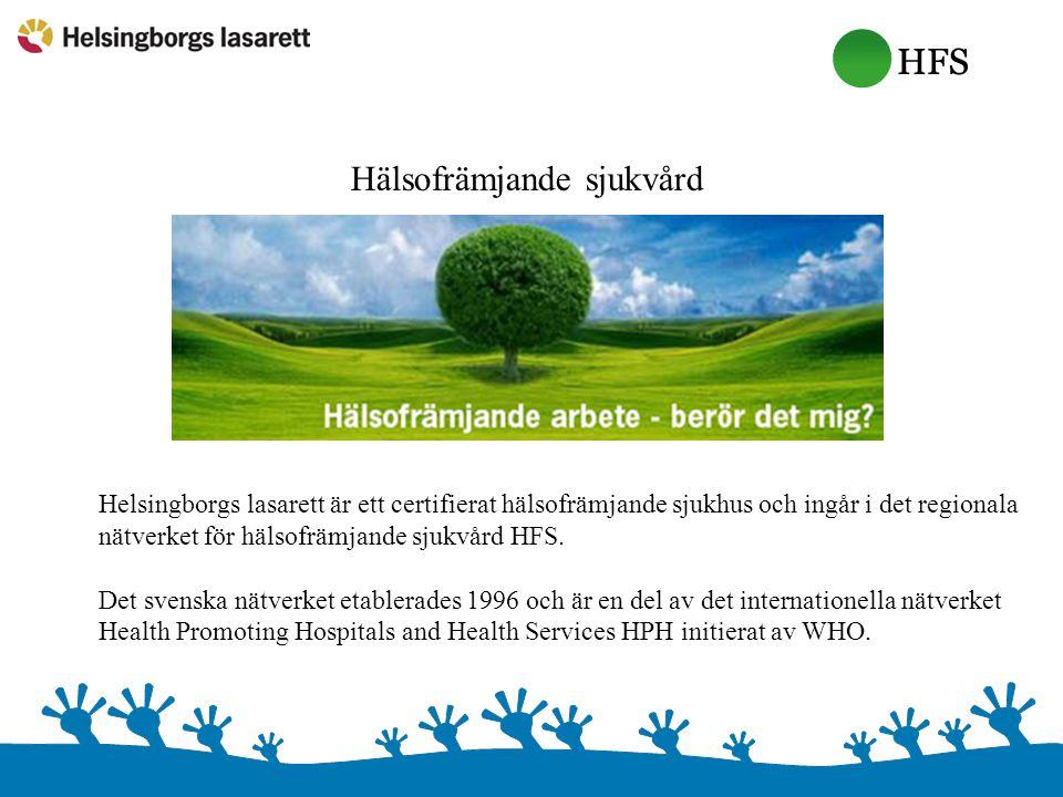 Hälsofrämjande sjukvård Helsingborgs lasarett är ett certifierat hälsofrämjande sjukhus och ingår i det regionala nätverket för hälsofrämjande sjukvår