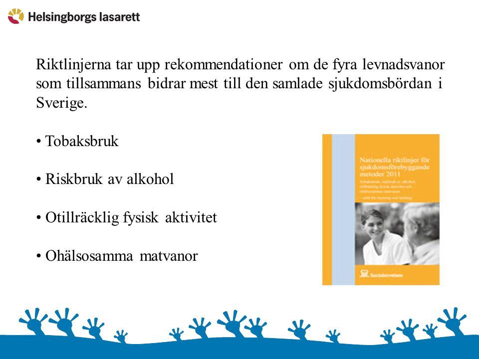 Riktlinjerna tar upp rekommendationer om de fyra levnadsvanor som tillsammans bidrar mest till den samlade sjukdomsbördan i Sverige. • Tobaksbruk • Ri
