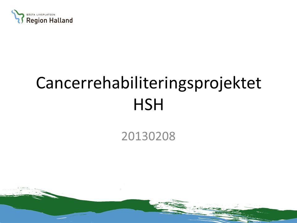 Cancerrehabiliteringsprojektet HSH 20130208
