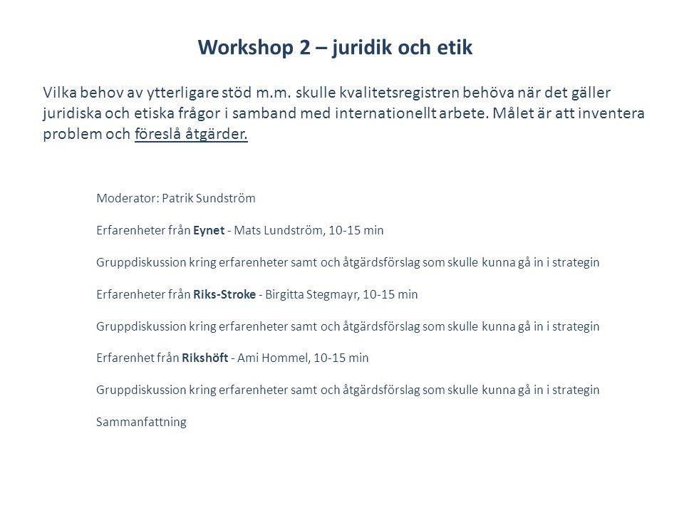Workshop 3 – Internationell FoU till Sverige samt export av den svenska kvalitetsregistermodellen Moderator: Hanna Sjöberg Anslutning av andra länder/vårdgivare i andra länder till kvalitetsregister i Sverige och internationella forskningsprojekt – erfarenheter från barncancerregistret, Mats Heyman, 15 min Gruppdiskussion kring erfarenheter samt och åtgärdsförslag som skulle kunna gå in i strategin Industrifinansierade studier förläggs till Sverige genom att kvalitetsregisterdata kan användas.