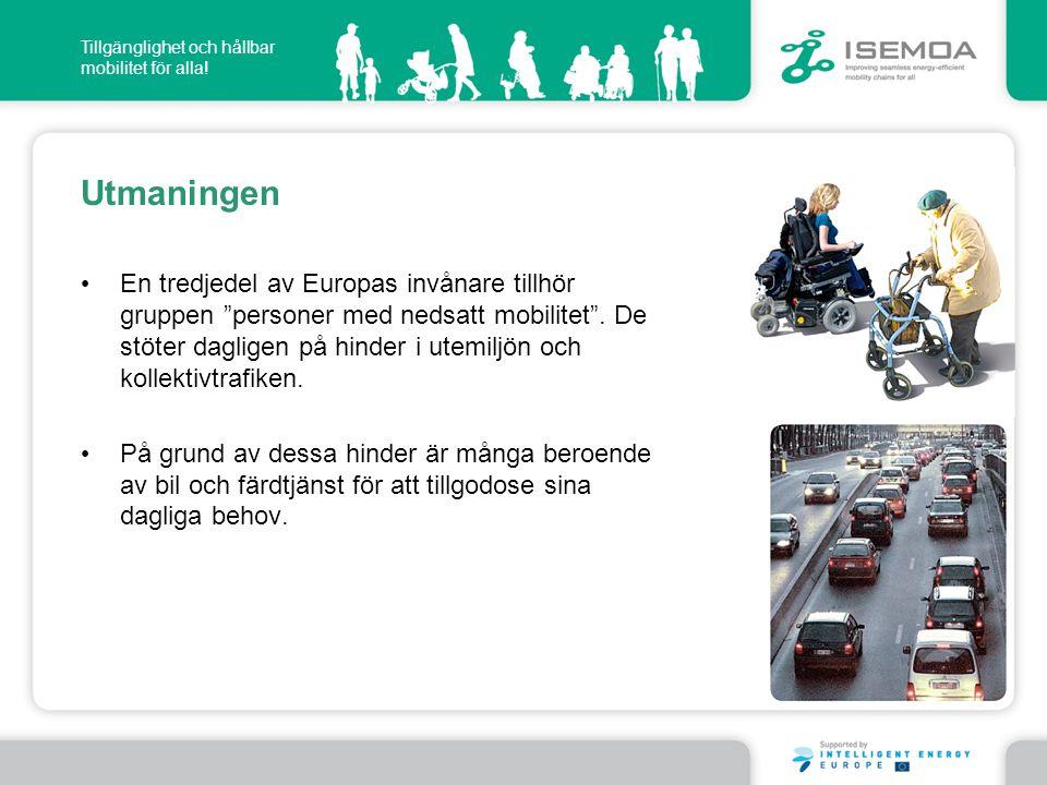 """Tillgänglighet och hållbar mobilitet för alla! • En tredjedel av Europas invånare tillhör gruppen """"personer med nedsatt mobilitet"""". De stöter dagligen"""