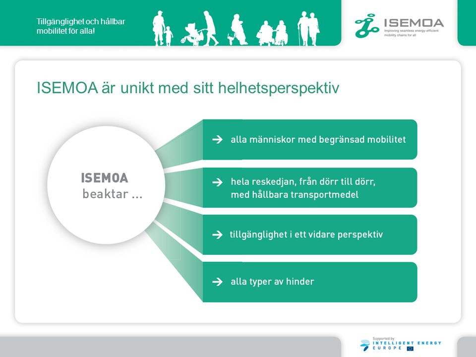 Tillgänglighet och hållbar mobilitet för alla! ISEMOA är unikt med sitt helhetsperspektiv
