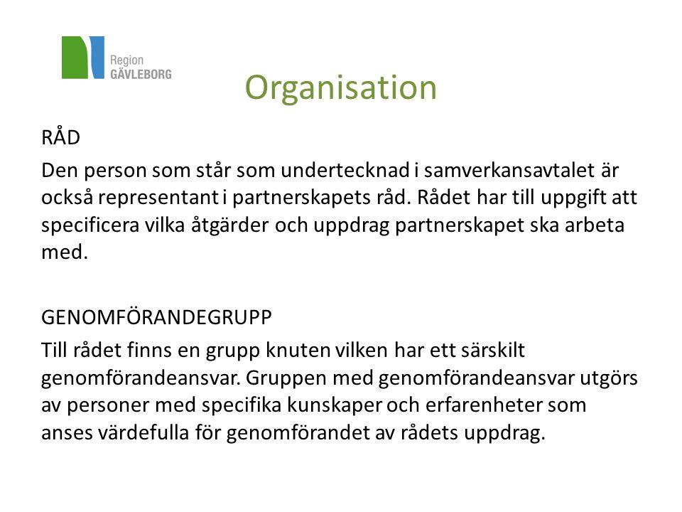 Organisation RÅD Den person som står som undertecknad i samverkansavtalet är också representant i partnerskapets råd. Rådet har till uppgift att speci