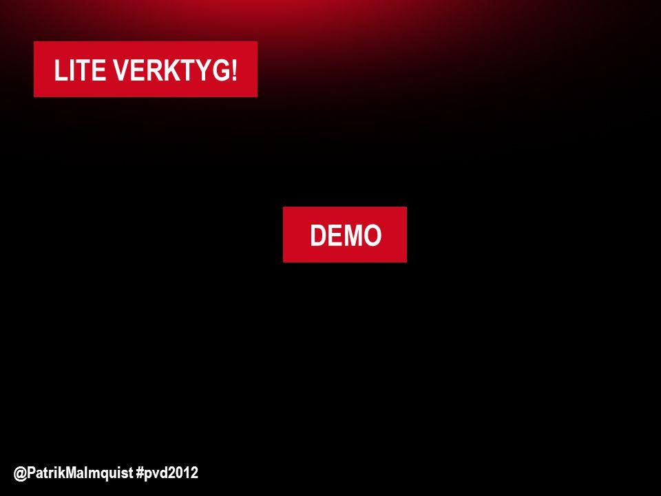 LITE VERKTYG! @PatrikMalmquist #pvd2012 DEMO