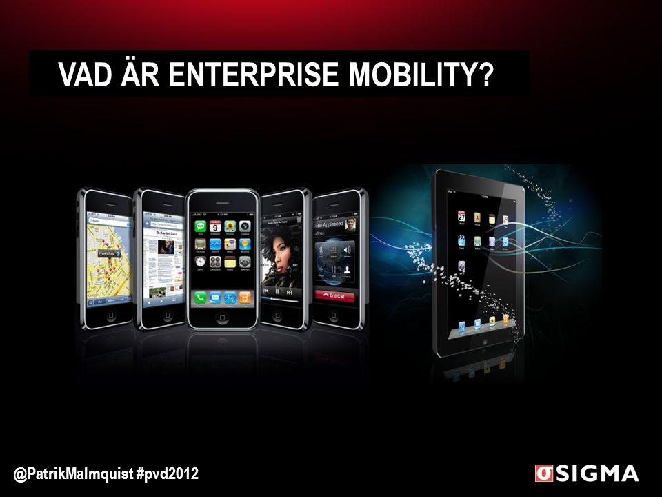 VAD ÄR ENTERPRISE MOBILITY? @PatrikMalmquist #pvd2012