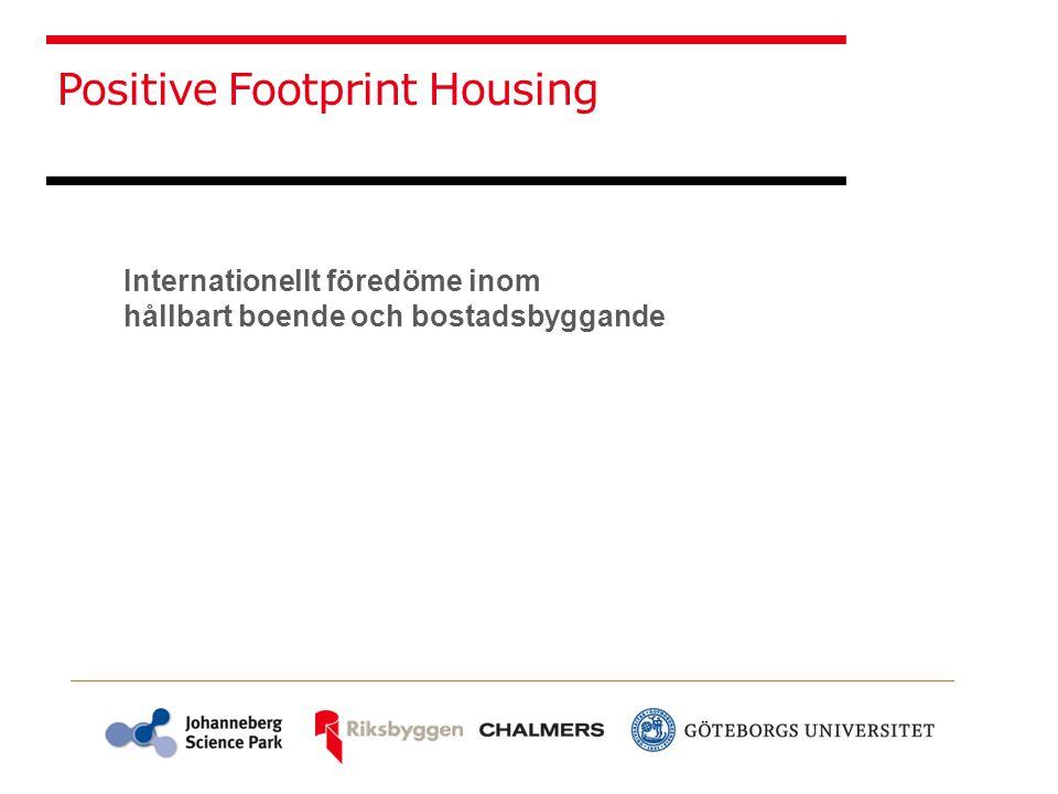Internationellt föredöme inom hållbart boende och bostadsbyggande Positive Footprint Housing