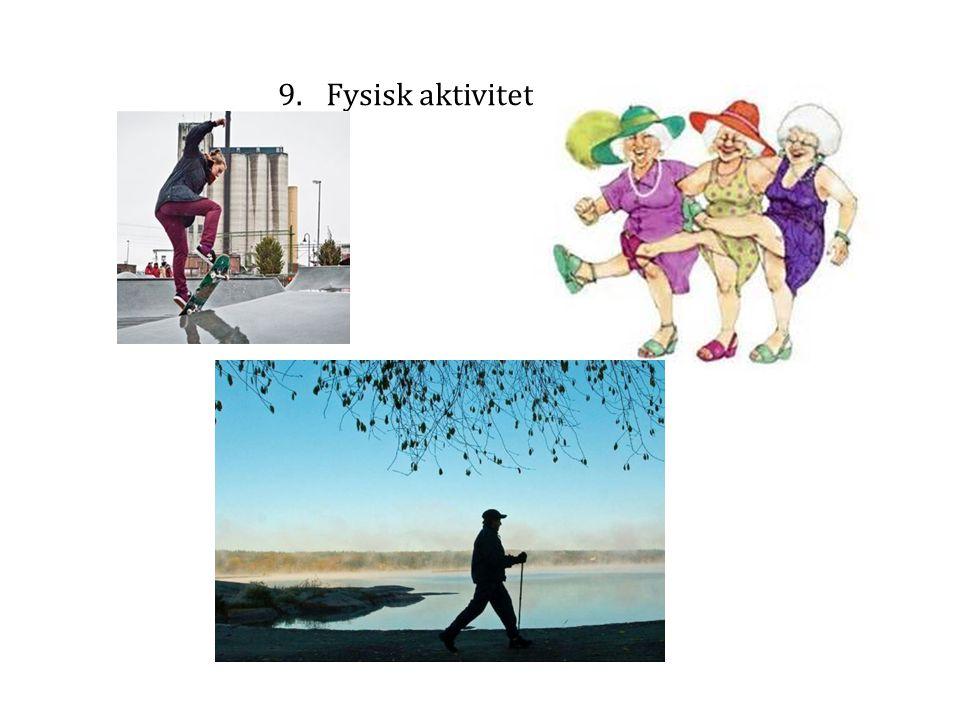 9.Fysisk aktivitet