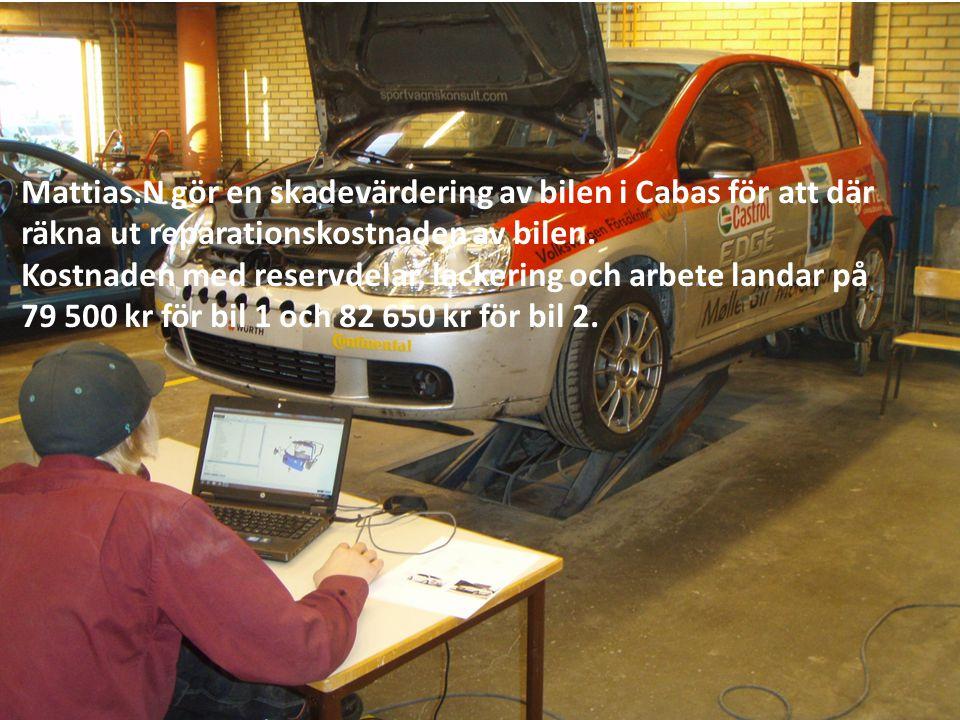 Mattias.N gör en skadevärdering av bilen i Cabas för att där räkna ut reparationskostnaden av bilen.