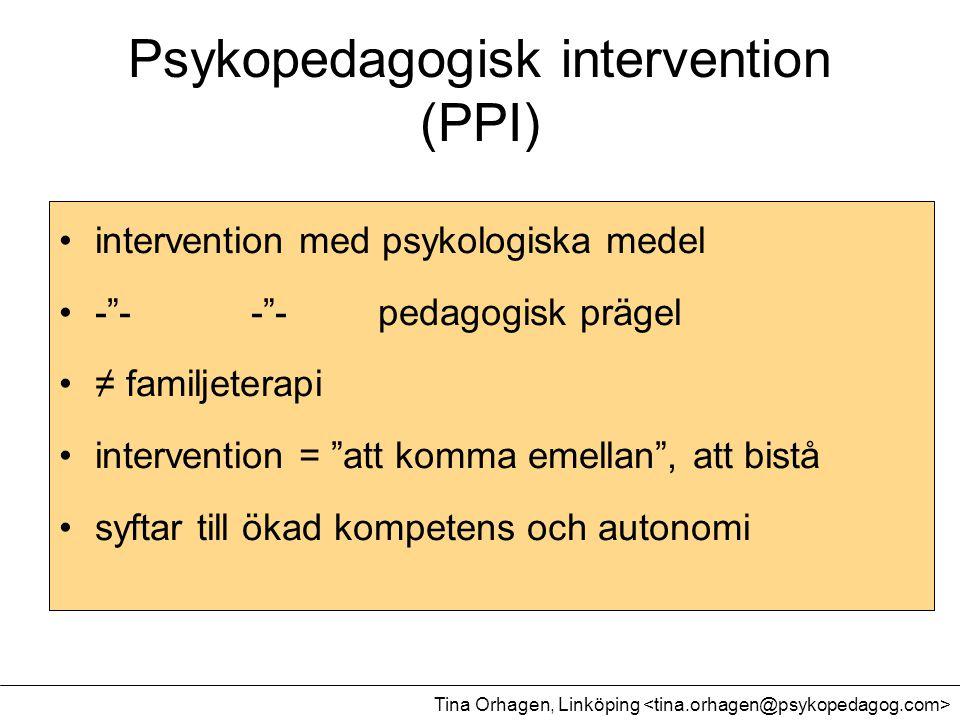 """Psykopedagogisk intervention (PPI) •intervention med psykologiska medel •-""""--""""- pedagogisk prägel •≠ familjeterapi •intervention = """"att komma emellan"""""""
