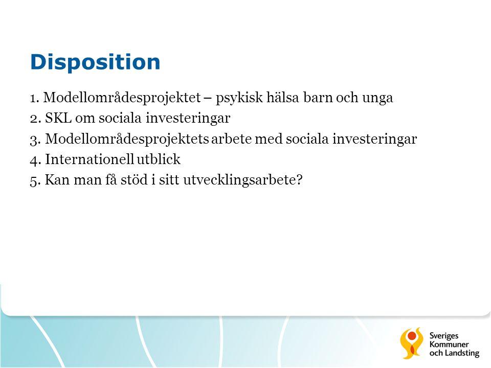 Disposition 1.Modellområdesprojektet – psykisk hälsa barn och unga 2.