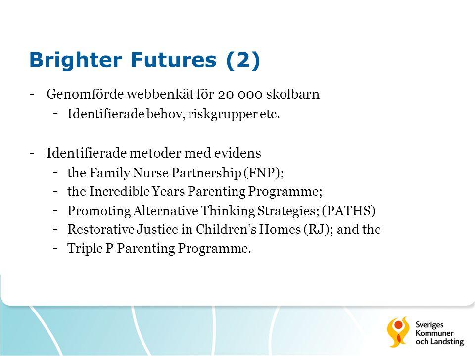 Brighter Futures (2) - Genomförde webbenkät för 20 000 skolbarn - Identifierade behov, riskgrupper etc.