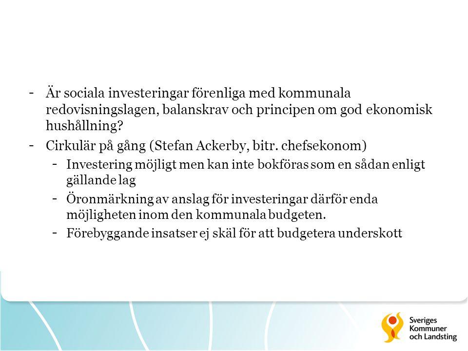 - Är sociala investeringar förenliga med kommunala redovisningslagen, balanskrav och principen om god ekonomisk hushållning.
