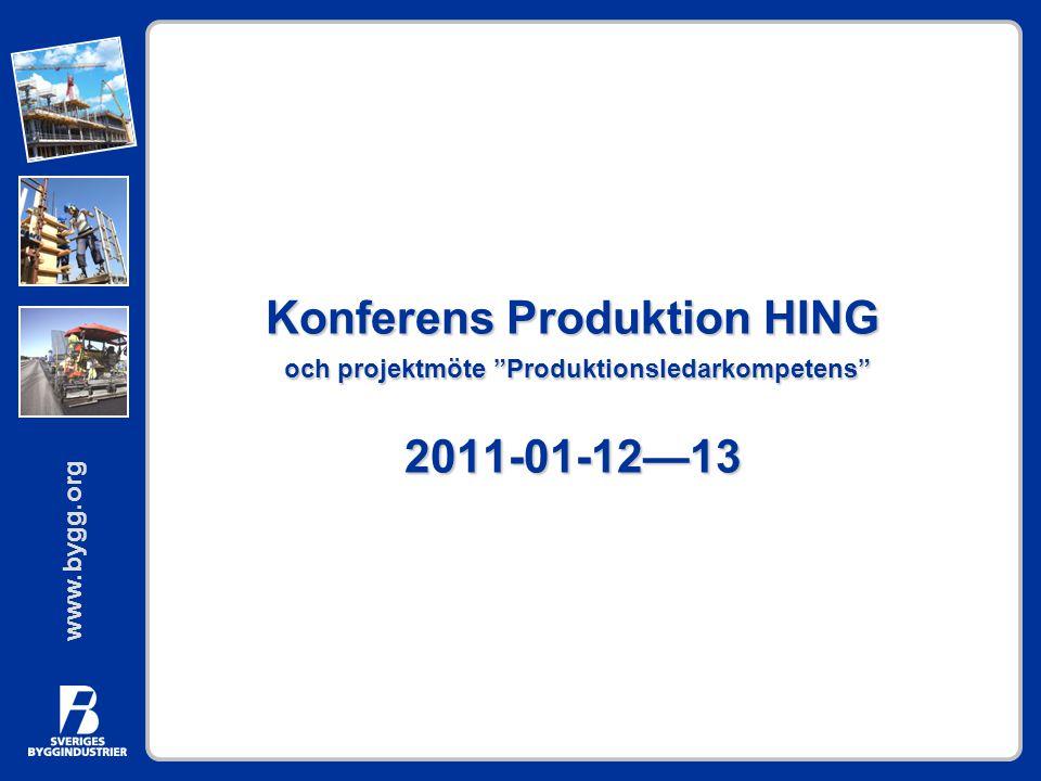 """www.bygg.org Konferens Produktion HING och projektmöte """"Produktionsledarkompetens"""" 2011-01-12—13"""