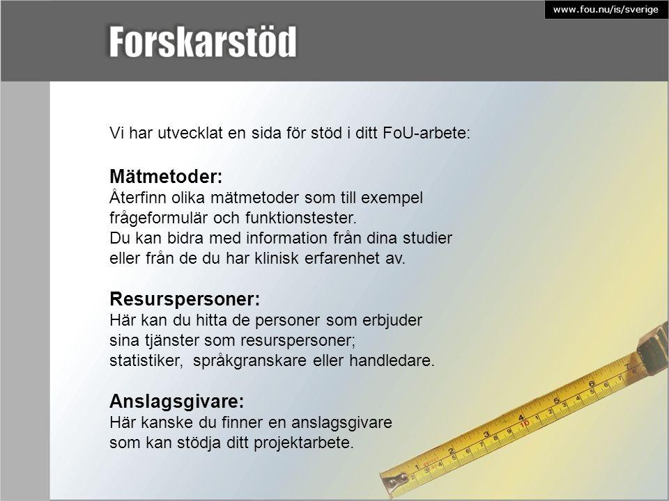 Vi har utvecklat en sida för stöd i ditt FoU-arbete: Mätmetoder: Återfinn olika mätmetoder som till exempel frågeformulär och funktionstester. Du kan