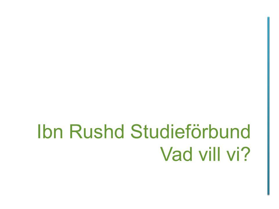 Ibn Rushd Studieförbund Vad vill vi?