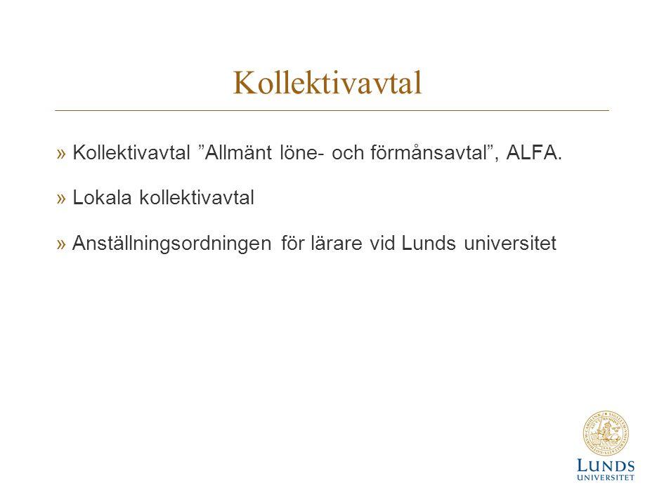 """Kollektivavtal »Kollektivavtal """"Allmänt löne- och förmånsavtal"""", ALFA. »Lokala kollektivavtal »Anställningsordningen för lärare vid Lunds universitet"""