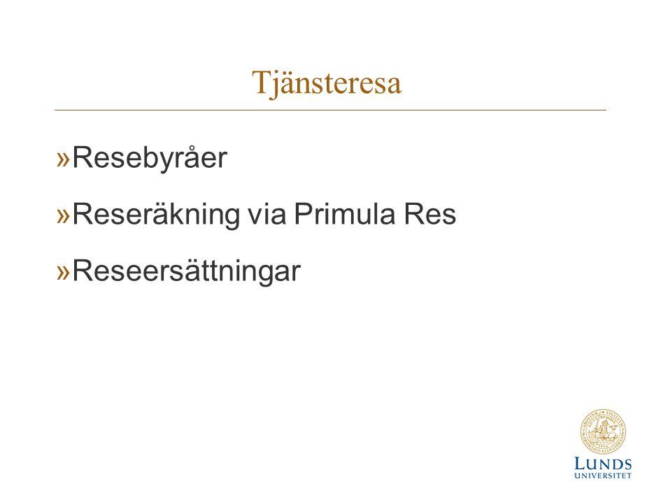 Tjänsteresa »Resebyråer »Reseräkning via Primula Res »Reseersättningar