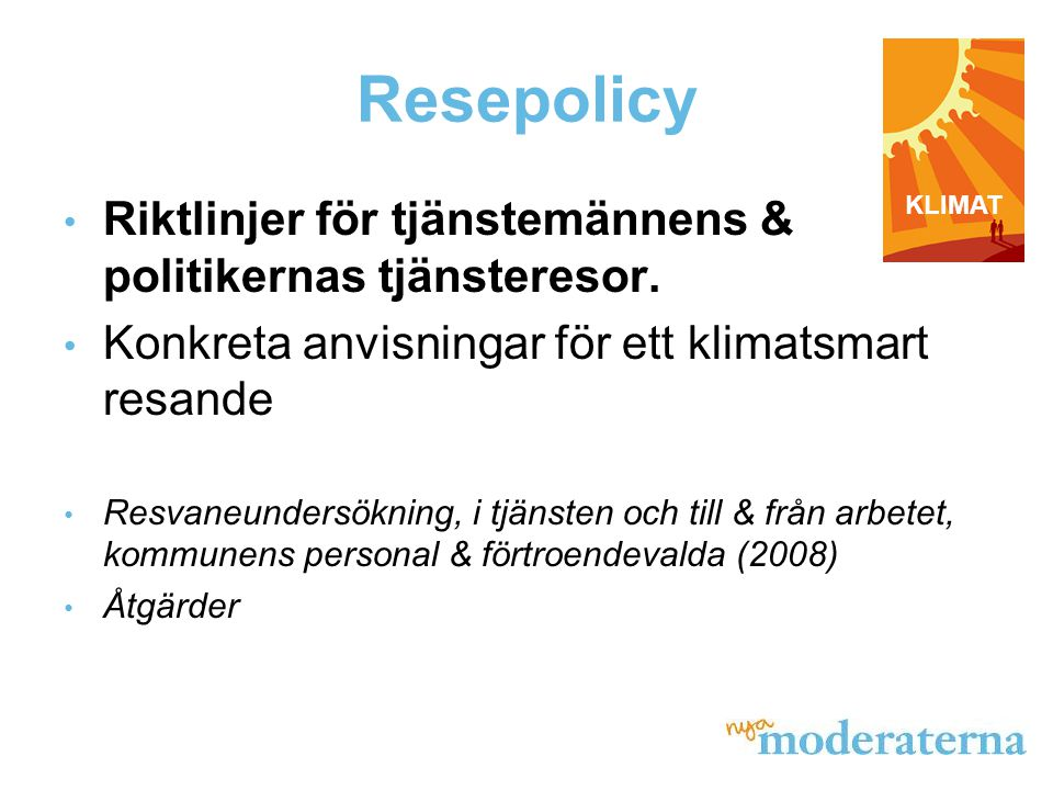 Resepolicy • Riktlinjer för tjänstemännens & politikernas tjänsteresor.