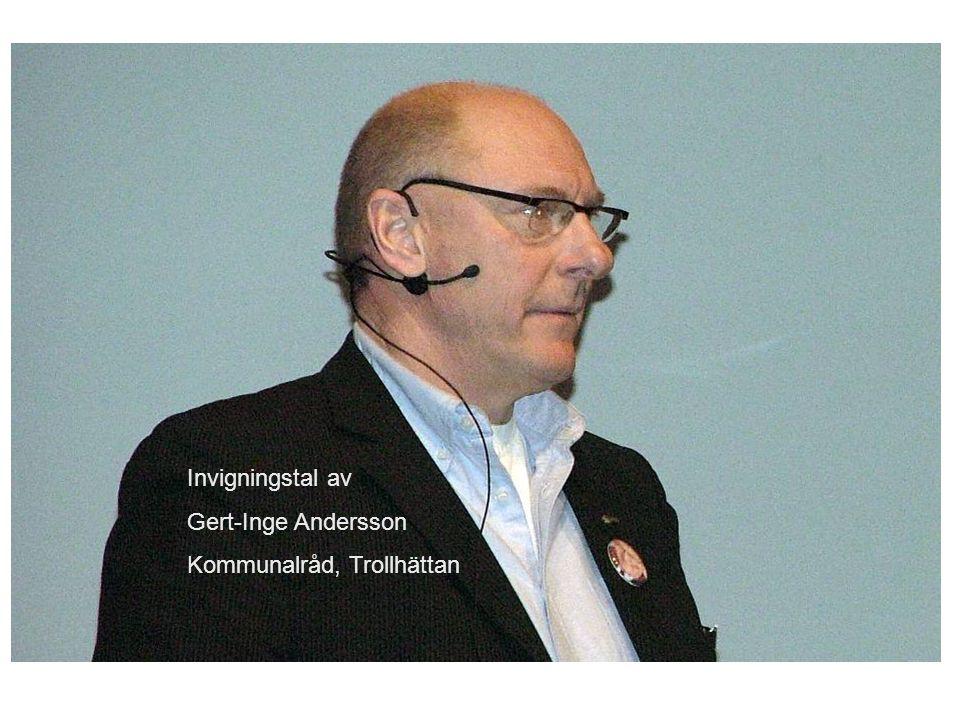 Invigningstal av Gert-Inge Andersson Kommunalråd, Trollhättan